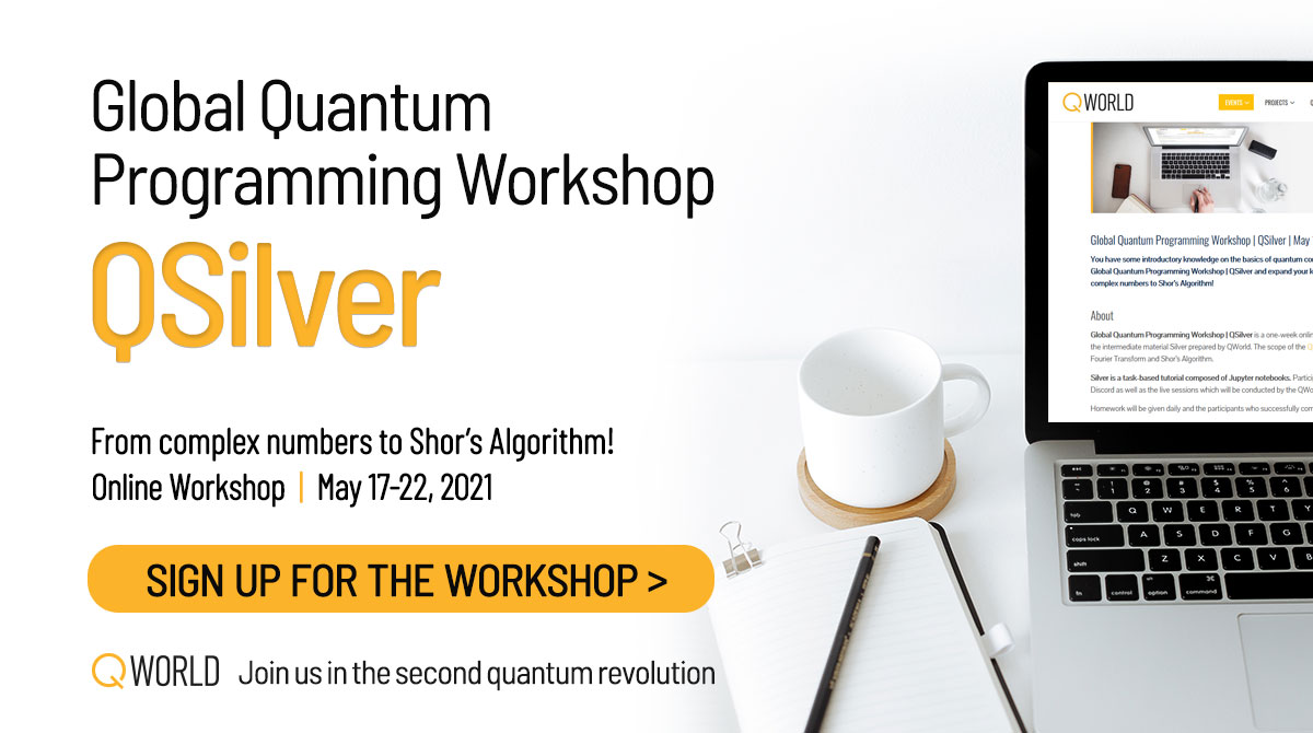 Global Quantum Programming Workshop | QSilver | May 17-22, 2021