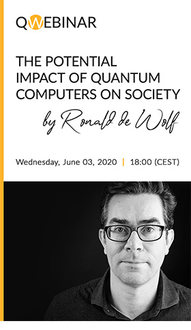 QWebinar: The Potential Impact of Quantum Computers on Society by Ronald de Wolf