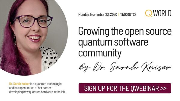 "QWebinar: ""Growing the open source quantum software community"" by Sarah Kaiser"