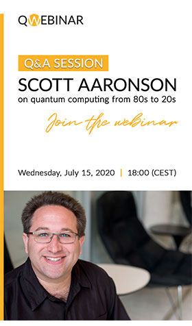 QWebinar: Q&A session with Scott Aaronson on quantum computing from the 80s to 20s